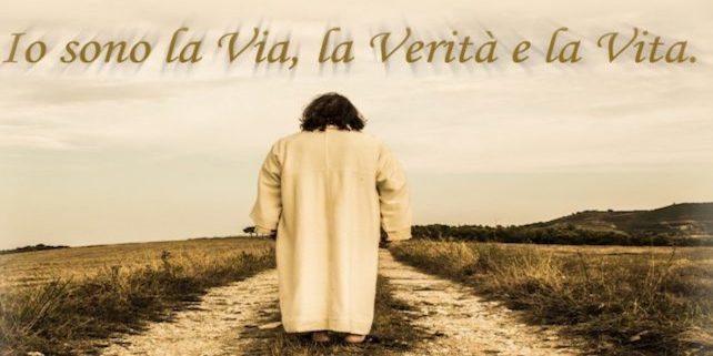 Io sono la Via, la Verità, la Vita